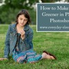 Making Grass Greener in Photoshop {Elements}