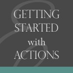 Getting Started with Actions