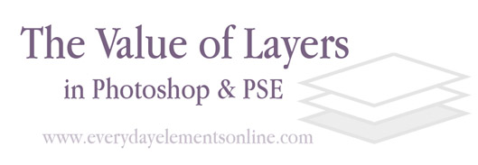 Why layers matter in Photoshop and PSE